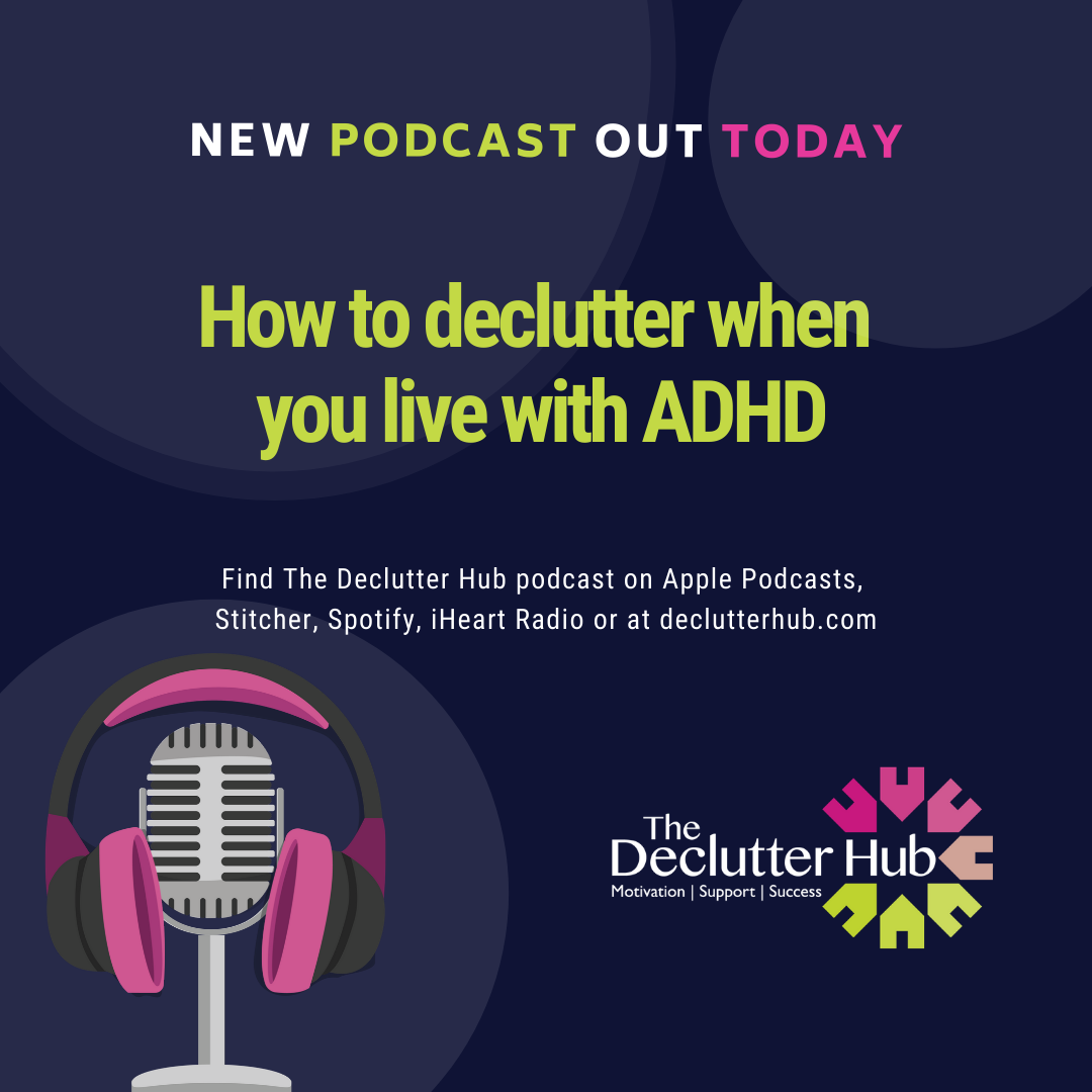 How to declutter when you live with ADHD